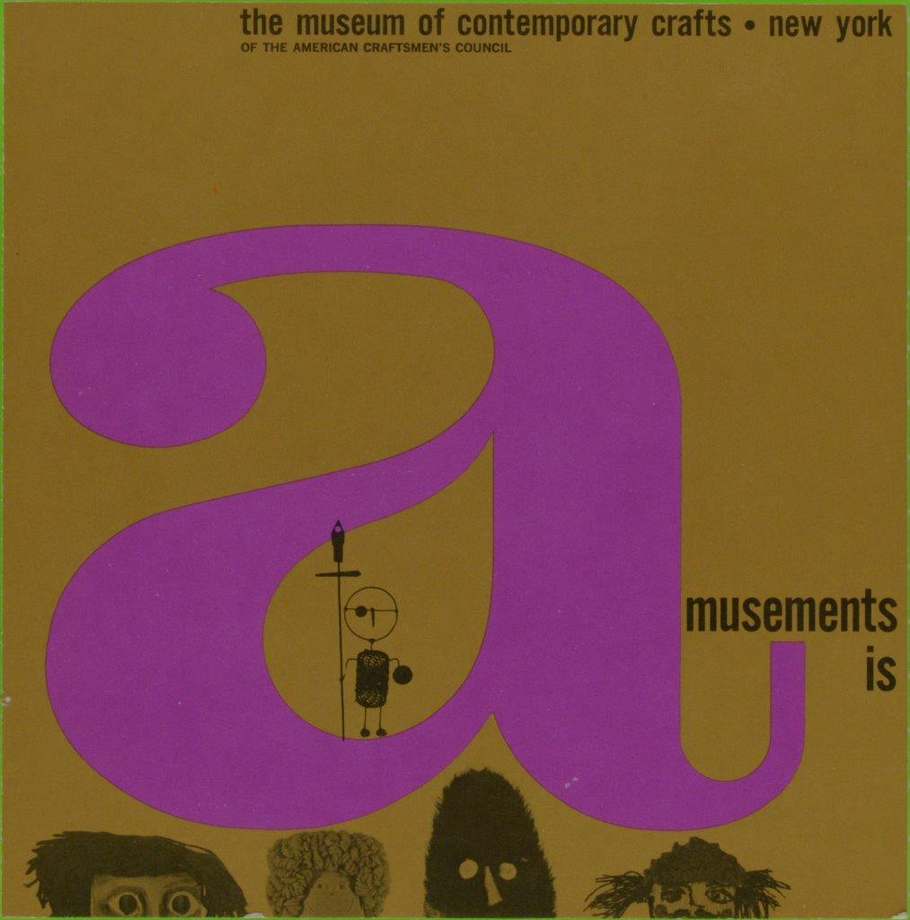 John J. Reiss (designer), Amusement Is …, 1964